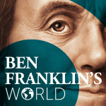 ben franklins world podcast