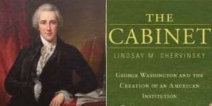 Lindsay Chervinsky author of the book, The Cabinet: George Washington and the Creation of an American Institution