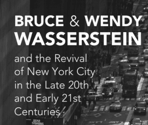 Bruce & Wendy Wasserstein and NYCs Revival