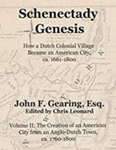 Schenectady Genesis, Volume II: The Creation of an American City from an Anglo-Dutch Town, ca. 1760-1800