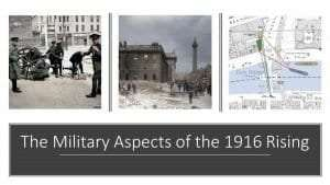 Military Aspects of the Easter Rising