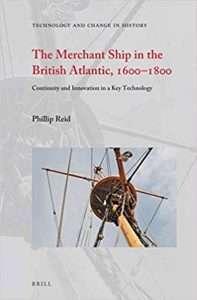 The Merchant Ship in the British Atlantic, 1600-1800