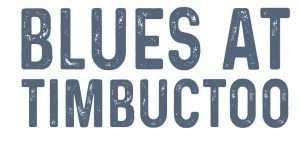 blues at timbuctoo