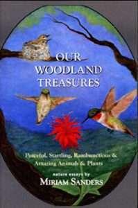 Our Woodland Treasures - Peaceful, Startling, Rambunctious & Amazing Animal & Plants