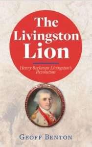 The Livingston Lion: Henry Beekman Livingston's Revolution