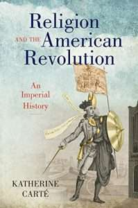 religion and the american revolution by katherine carte